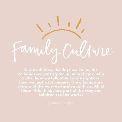 07. Create an Intentional Family Culture