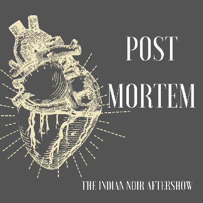 e3 Post Mortem - The Indian Noir Aftershow