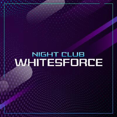 Whitesforce - Night Club