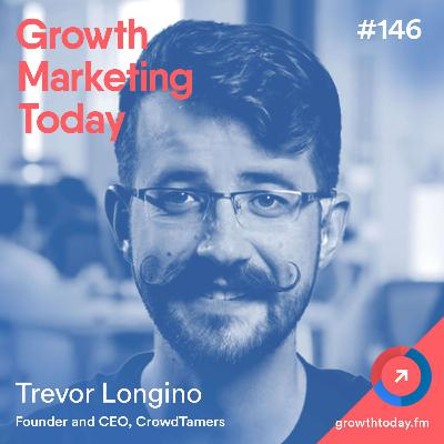 How to Build and Test a $1 Million Paid Acquisition Channel in 9 Weeks with Trevor Longino (GMT146)