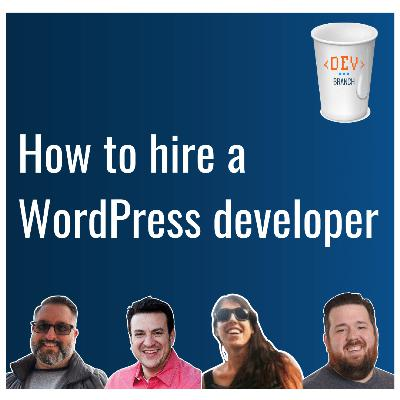 EP9 – How to hire a WordPress developer