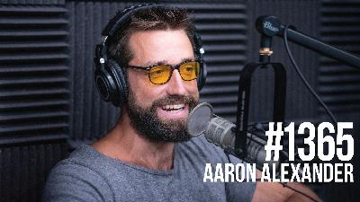 1365: Is the Way You Stand & Move Making You Sick? (Featuring Aaron Alexander)
