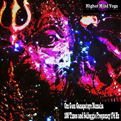 Om Gam Ganapataye Namaha- 108 Times and Solfeggio Frequency 174 Hz