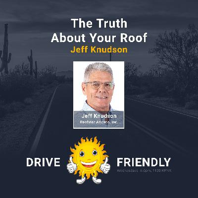 The Truth About Your Roof with guest Jeff Knudson