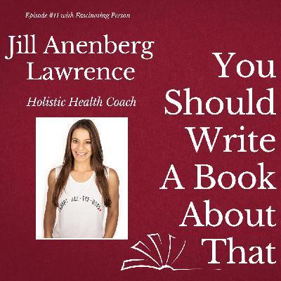 Jill Anenberg Lawrence - Holistic Health Coach