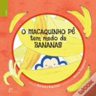 O macaquinho Pê tem medo de bananas