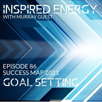 Episode 86 - 2021 Success Map Series | Goal Setting