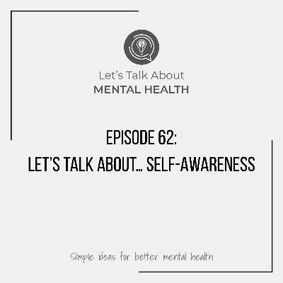 Let's Talk About... Self-Awareness