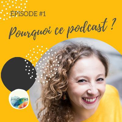 #1 - Pourquoi ce podcast ?