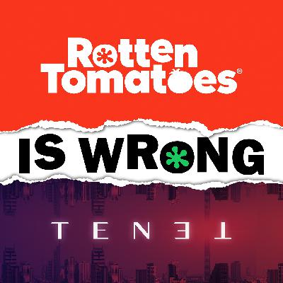 41: We're Wrong About... Tenet (Movie Review)