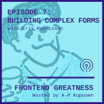 Building Complex Forms with Erik Rasmussen