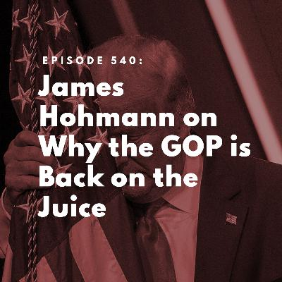 James Hohmann on Why the GOP is Back on the Juice