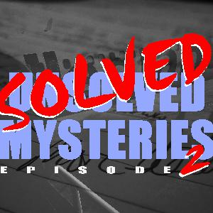 SOLVED/Unsolved Mysteries Episode 2