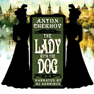 Ep. 667, The Lady With The Dog, by Anton Chekhov