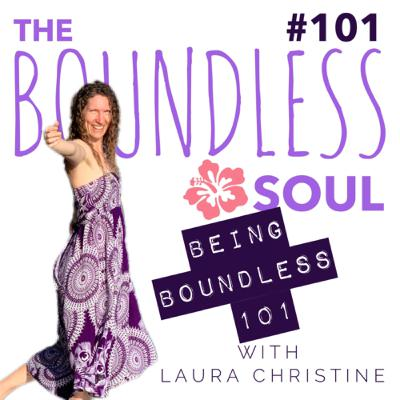 Being Boundless 101: How to Stop Stopping Ourselves