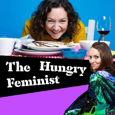 The Guilty Feminist Crossover #4: The Hungry Feminist