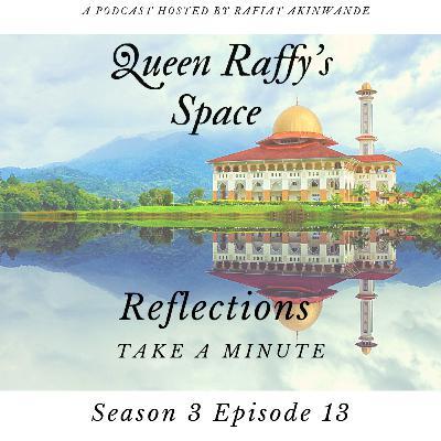 Reflections - Take A Minute Season 3 Ep13