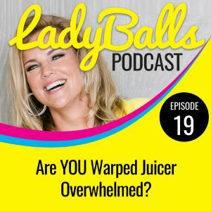 Are YOU Warped Juicer Overwhelmed?