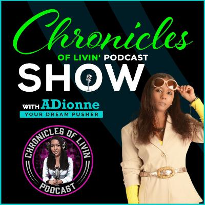 ARE YOU LIVING A FULL LIFE? Episode 214 - ADionne Your Dream Pusher