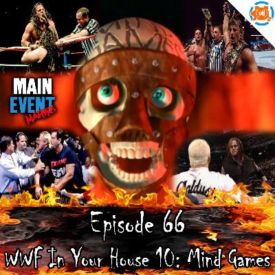 Episodes 66: WWF In Your House 10: Mind Games