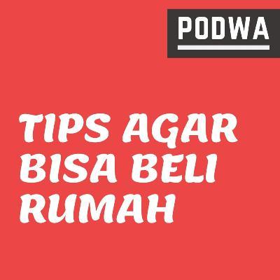 Cara Menabung untuk Membeli Rumah | 5 Tips Agar Siapapun Bisa Punya Rumah - PODWA Waisy Alqi Ep. #23