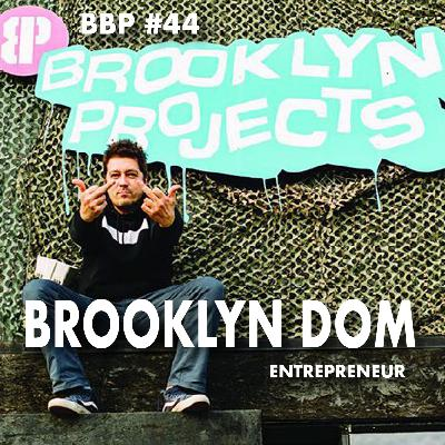 Episode # 44 - Brooklyn Dom: Entrepreneur (Brooklyn Projects Skate Shop)