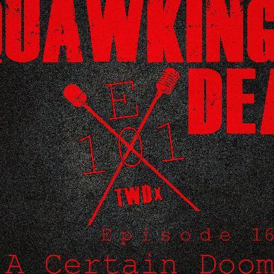 "[Episode 101] Season 10, Episode 16 of The Walking Dead, ""A Certain Doom"""