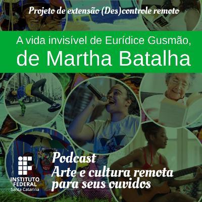 #14 | Arte e Cultura remota para seus ouvidos: A vida invisível de Eurídice Gusmão, de Martha Batalha