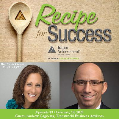 Recipe for Success, Episode 19, February 19, 2020, Guest Andrew Cagnetta