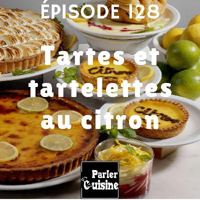 Épisode 128 : Tartes et tartelettes au citron
