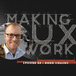 """Episode 05, Doug Collins :: """"There is no Plan B."""""""