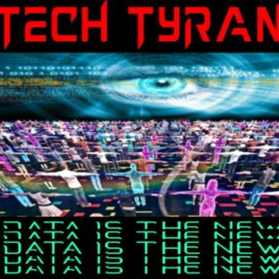 6/16/20 TECH TYRANNY - DATA IS THE NEW OIL