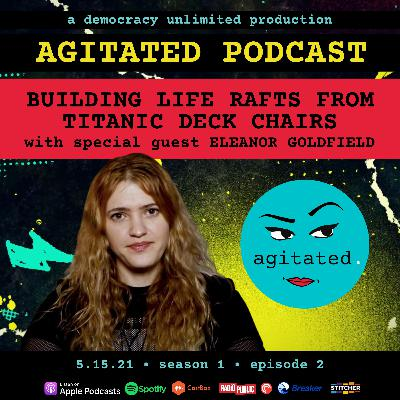 agitated. S1 Ep2. - Building Life Rafts from Titanic Deck Chairs with Eleanor Goldfield