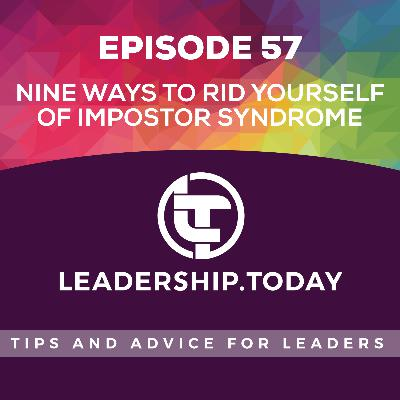 Episode 57 - Nine Ways to Rid Yourself of Impostor Syndrome