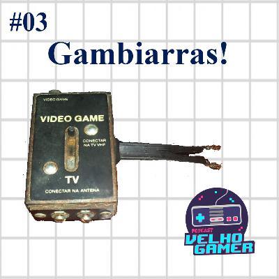 Velho Gamer #03 Gambiarras!
