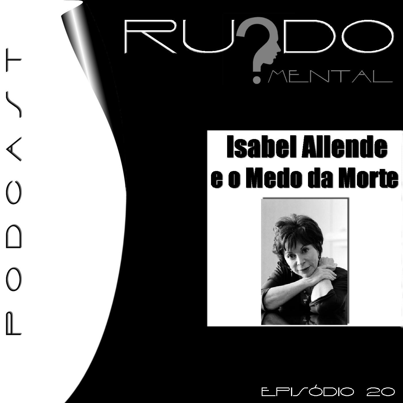# 20 - Isabel Allende e o Medo da Morte