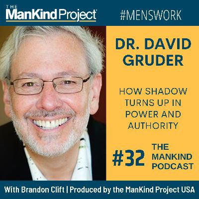 How Shadow Turns Up In Power And Authority | Dr. David Gruder | Ep #032