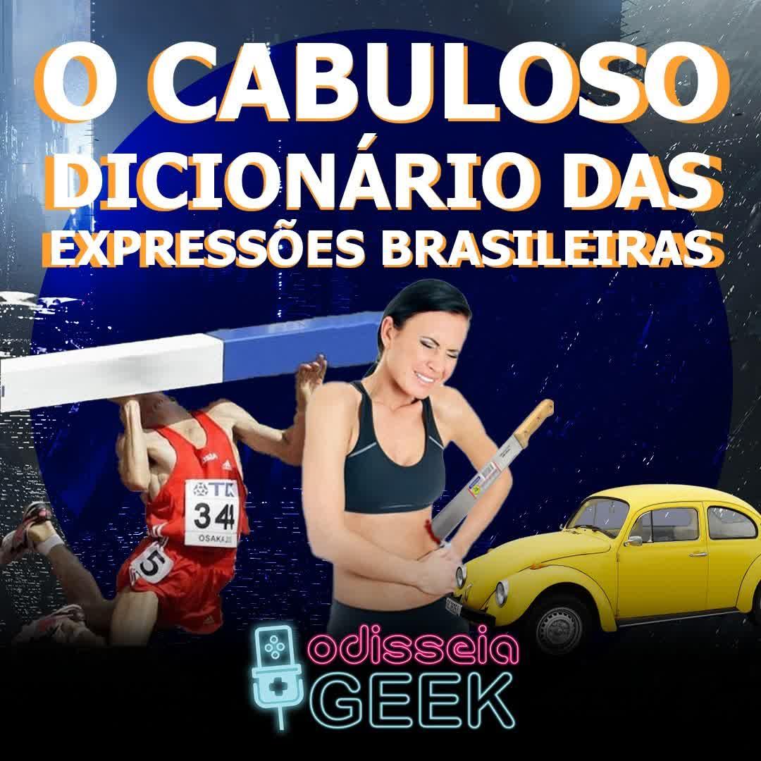 #24 O Cabuloso Dicionário das Expressões Brasileiras