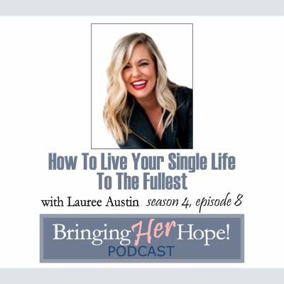 S4: Episode 8 How to live your single life to the fullest with special guest Lauree Austin