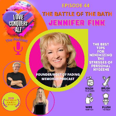 JENNIFER FINK - Founder and Host of Fading Memories Podcast: The Battle of the Bath (A candid conversation about personal hygiene.)