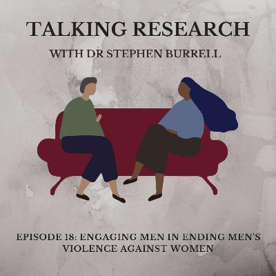 Dr Stephen Burrell: Engaging Men in Preventing Men's Violence Against Women