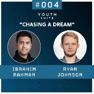 "#004 ""Chasing a Dream""   Ryan Johnson"