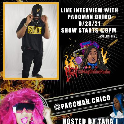 HotxxMagOnlineRadio LIVE With Paccman Chico | Hosted By Tara J
