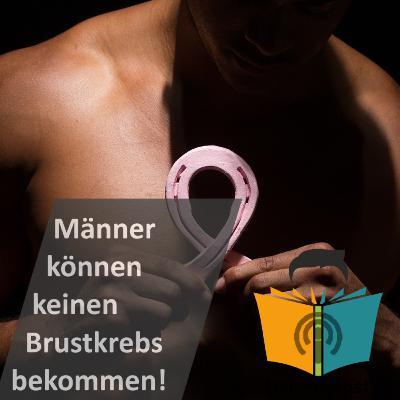 """""""Männer können keinen Brustkrebs bekommen!"""" - IstDasFakt?!"""