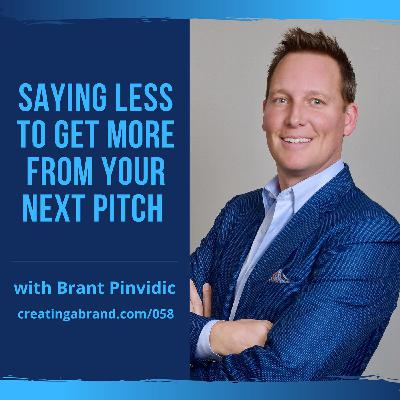 Saying Less to Get More from Your Next Pitch with Brant Pinvidic