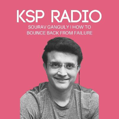 Episode 385: Sourav Ganguly I How To Bounce Back From Failure