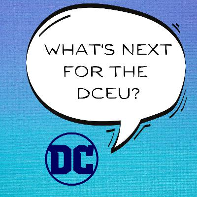 What's Next For The DCEU?