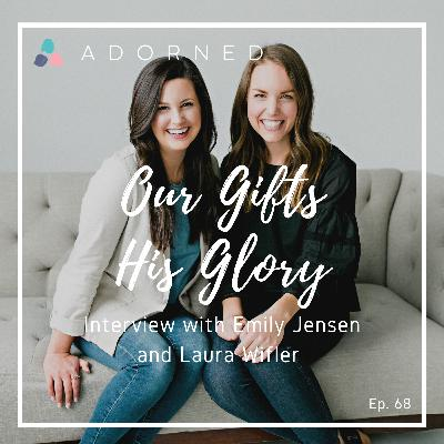 Ep. 68 (re-air) - Our Gifts, His Glory - Interview with Emily Jensen and Laura Wifler from Risen Motherhood