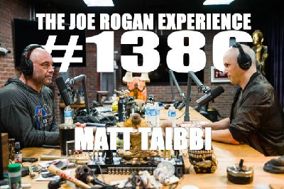 #1386 - Matt Taibbi