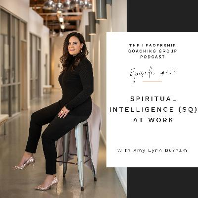 Spiritual Intelligence (SQ) At Work with Amy Lynn Durham